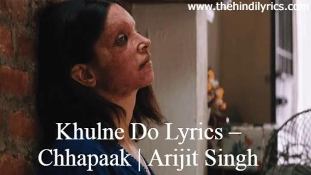 Khulne Do Lyrics – Chhapaak   Arijit Singh