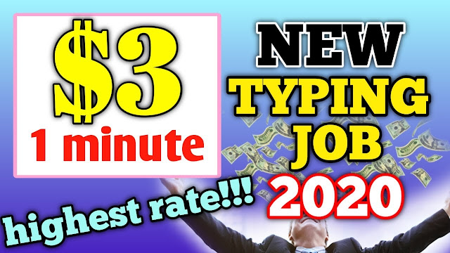 $3 per MINUTE NEW TYPING JOB 2020 HIGHEST RATE EVER