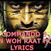 MAIN WOH RAAT HOON LYRICS – Commando 3 I Lyricswale