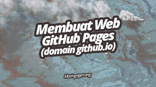 Membuat Web Github Pages (Github.io) dengan Mudah