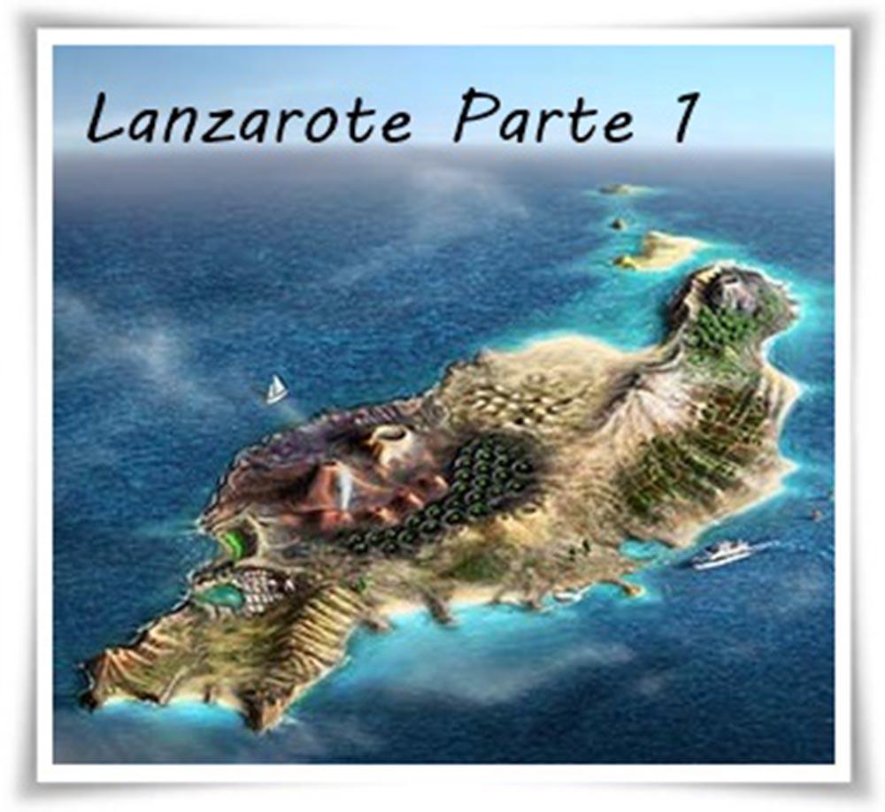 Visita a Lanzarote, parte 1 qué sitios ver....