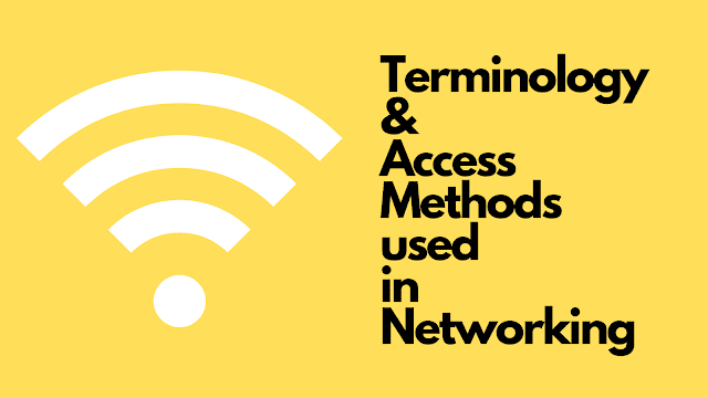 Access Methods and Terminology used in Networking
