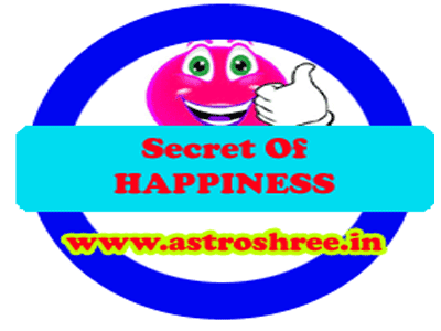 Secret of Happiness, Do's and Don't s For happiness, Benefits of Happiness, Power of to be happy.