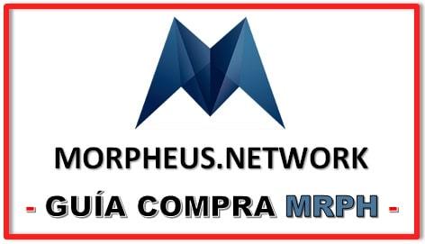 Cómo y Dónde Comprar MORPHEUS.NETWORK (MRPH) Token Guía