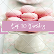 Top (Four) 10 Tuesday