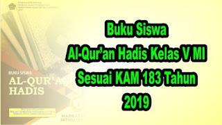 Buku Siswa al-Qur'an Hadis Kelas 5 MI Sesuai KMA 183 tahun 2019