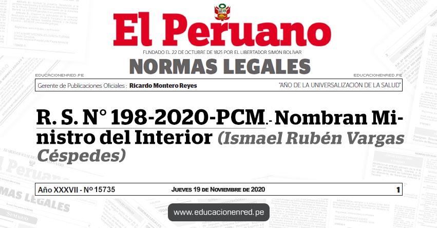 R. S. N° 198-2020-PCM.- Nombran Ministro del Interior (Ismael Rubén Vargas Céspedes)
