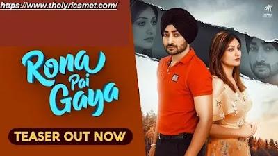 Rona Pai Gaya Song Lyrics | Ranjit Bawa | Jay K | Fateh Shergill | Daas Films | Humble Music 2020