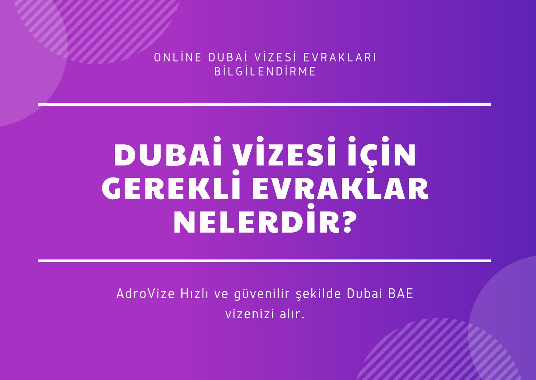 Dubai Vizesi İçin Gerekli Evraklar Nelerdir?