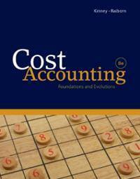 Cost Accounting By: Micheal R Kinney, Cecily, A.  Raiborn