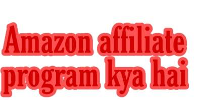 Amazon affiliate program kya hai, Amazon affiliate marketing