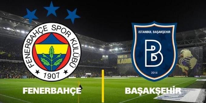 مشاهدة مباراة فنربخشة و إسطنبول باشاك شهير بث مباشر