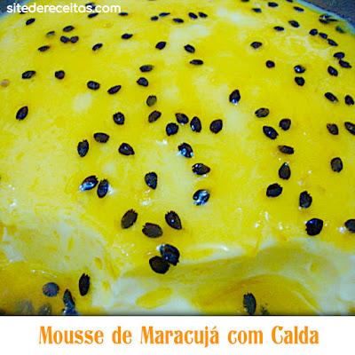 Mousse de Maracujá com Calda