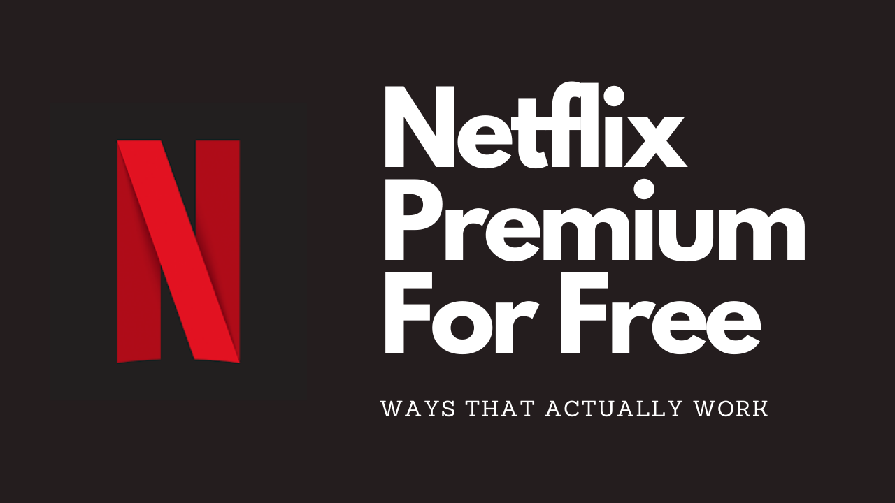 Claim Netflix Premium For Free! Working [October 2020]
