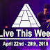 Live This Week: April 22nd - 28th, 2018