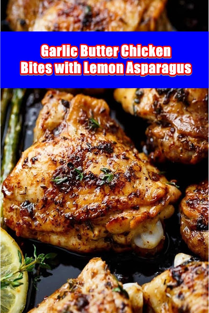 #Garlic #Butter #Chicken #Bites #with #Lemon #Asparagus