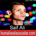 https://www.humaliwalayazadar.com/2018/04/saif-ali-manqabat-2018.html