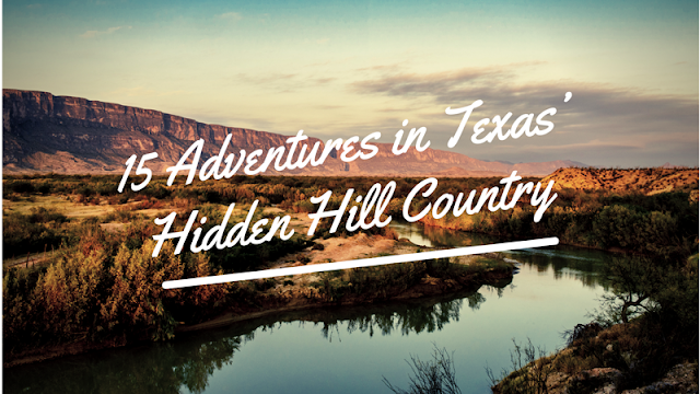 15 Activities Hidden in Texas Hill Country blog cover image