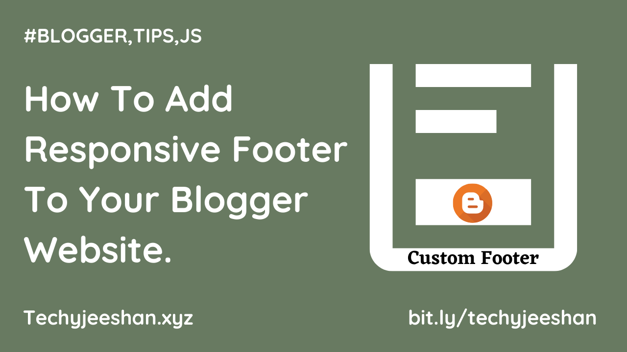 How To Add Responsive Footer To Your Blogger Website.