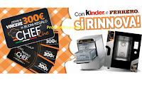 Con Kinder e Ferrero vinci 80 buoni da 300 euro Chef in Line per rinnovare l'attrezzatura da cucina