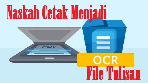 OCR naskah cetak menjadi file tulisan
