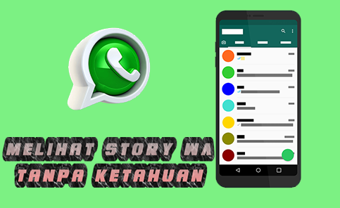 6 Langkah Cara Melihat Story/Status WhatsApp Orang Lain Tanpa Ketahuan