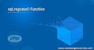 PHP sql_regcase() Function