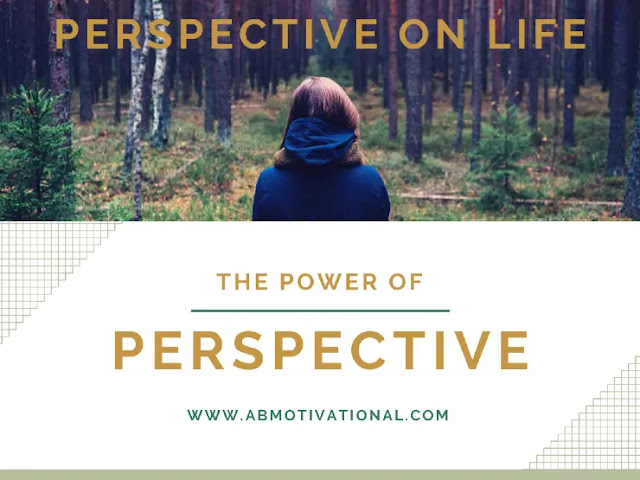 Perspective-On-Life:Why-Is-Perspective-Important-In-Life
