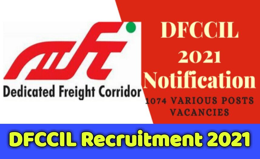 DFCCIL Recruitment 2021| Apply For 1074 Executive , Junior Executive and Junior Manager Posts 2021