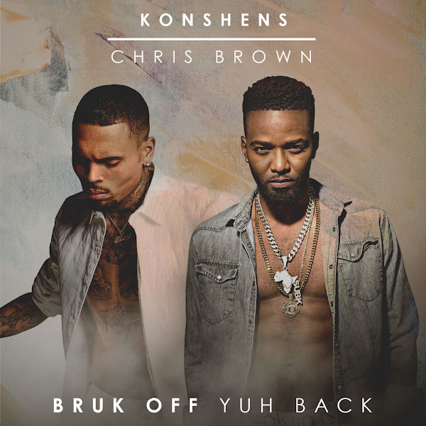 Konshens & Chris Brown - Bruk Off Yuh Back - Single Cover