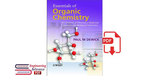 Essentials of Organic Chemistry: For Students of Pharmacy, Medicinal Chemistry and Biological Chemistry 1st Edition by Paul M. Dewick