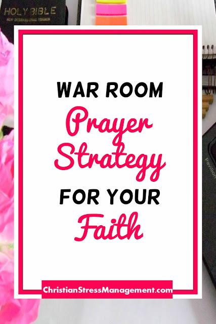 War Room Prayer Strategy for your Faith