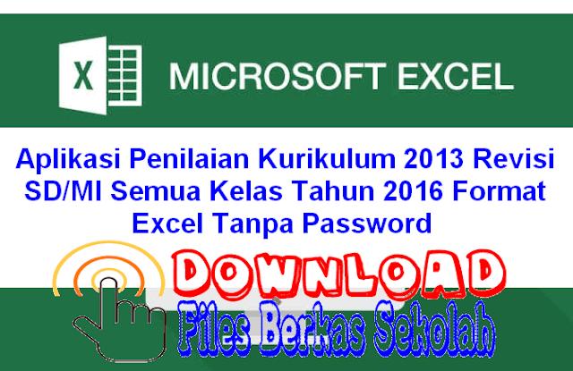Aplikasi Penilaian Kurikulum 2013 Revisi SD/MI Semua Kelas Tahun 2016 Format Excel Tanpa Password