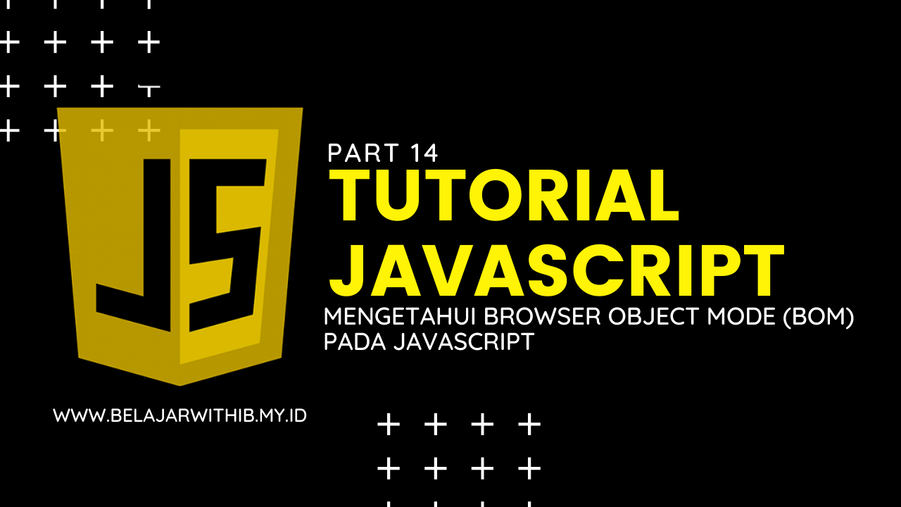 Mengetahui Browser Object Mode (BOM)  Pada Javascript