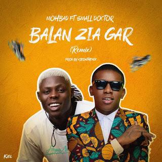 [Music] Mohbad ft. Small Doctor -Balan Zia Gar(Remix]