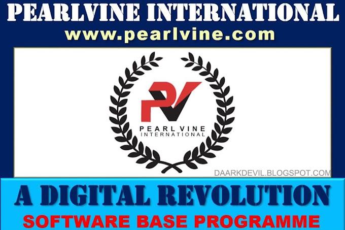 Pearlvine International full Plan detail | Pearlvine new updates 2020