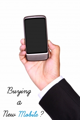 What To Keep In Mind When Buying A New Cell Phone Or Mobile Device
