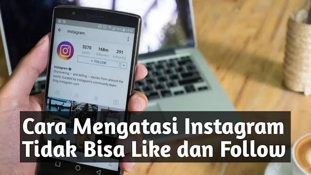 Cara Mengatasi Instagram Tidak Bisa Like dan Follow