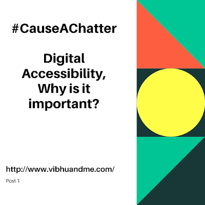 Digital Accessibility, Why is it important by Vibhu & Me