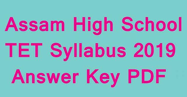 Assam High School TET Syllabus 2019 PDF | Assam Secondary TET Exam Pattern