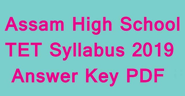 Assam High School TET Syllabus 2019 PDF | Assam Secondary TET Exam Pattern PDF