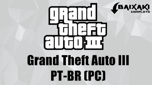 Grand Theft Auto III PC em Português-BR