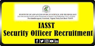 IASST Security Officer Recruitment 2021