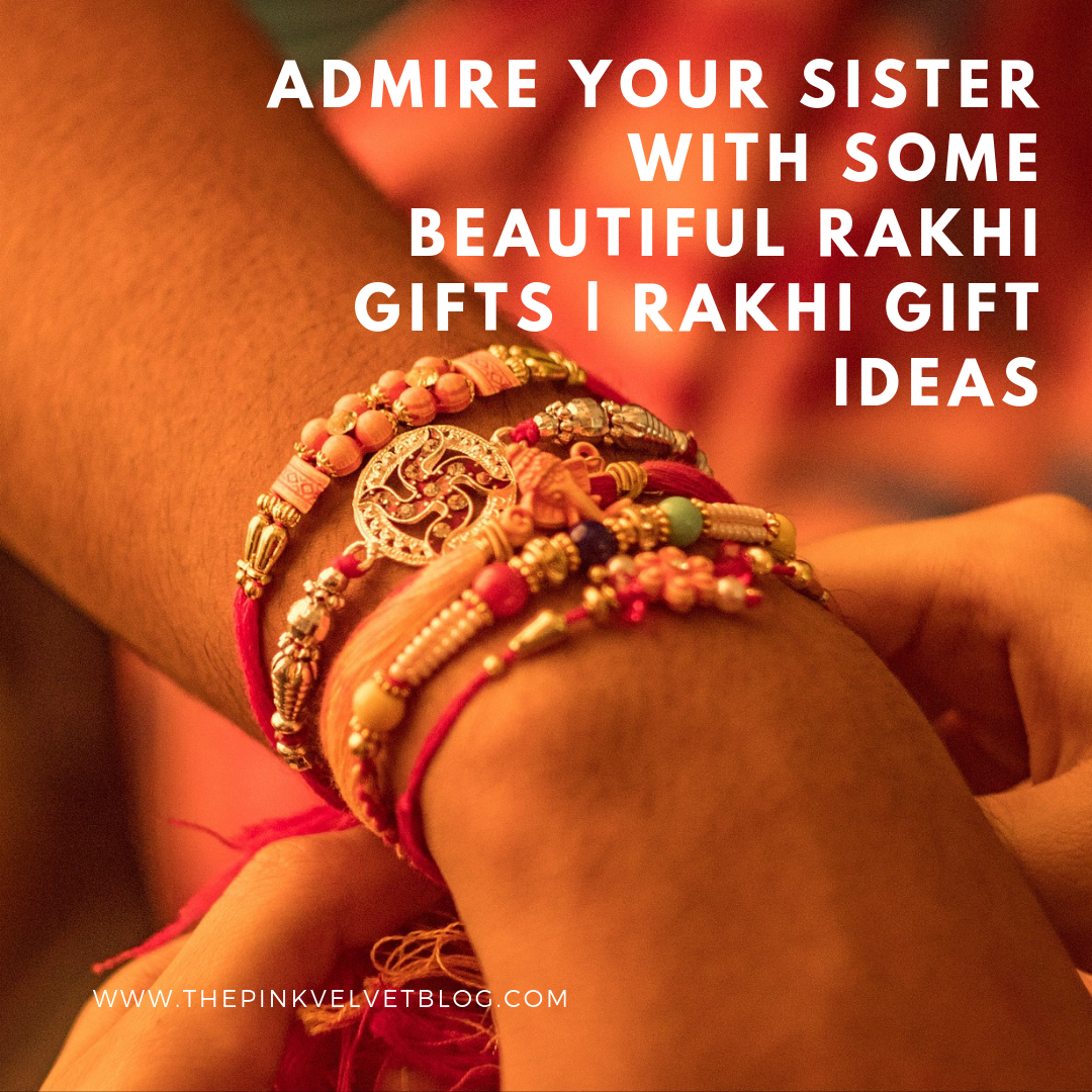 Admire Your Sister with Some Beautiful Rakhi Gifts | Rakhi Gift Ideas