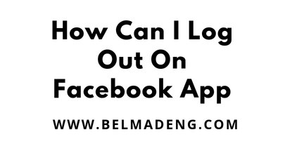 How Can I Log Out On Facebook App
