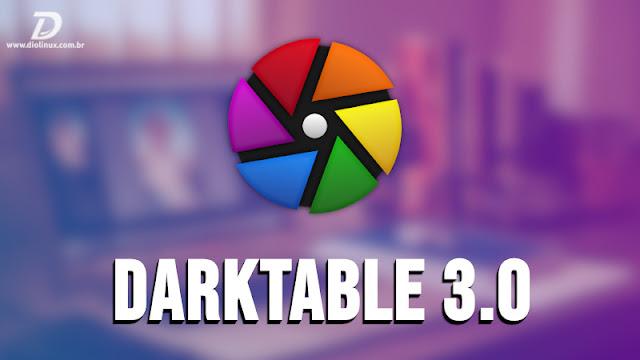 Darktable 3.0 é lançado com grandes mudanças e novos módulos