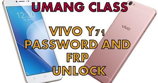 Umang Career Development Class : vivo y71 PASSWORD UNLOCKJ
