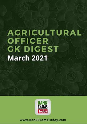 Agricultural Officer GK Digest: March 2021