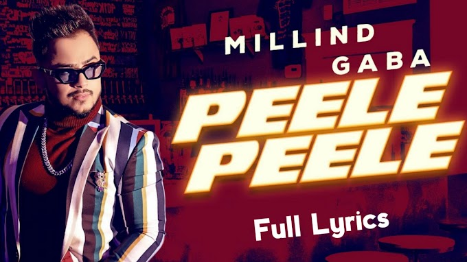 Peele Peele - Millind Gaba Song Lyrics By 8D Dark