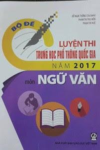 Bộ Đề Luyện Thi Trung Học Phổ Thông Quốc Gia Năm 2017 Môn Ngữ Văn